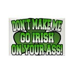 Don't Make Me Go Irish on Your Ass Rectangle Magne