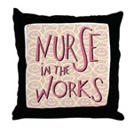 Nurse in the Works Throw Pillow