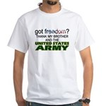 Got Freedom? Army (Brother) White T-Shirt