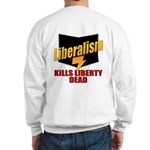 Conservative Anti Liberal Sweatshirt