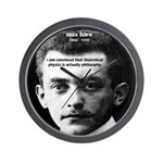 Philosopher / Scientist: Max Born Wall Clock