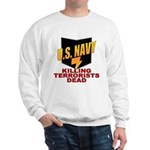 U.S. Navy Kills Terrorists Sweatshirt