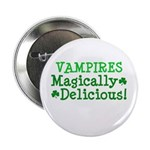 "Vampires Magically Delicious 2.25"" Button"