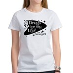 Drugs are my life Women's T-Shirt