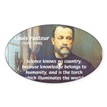 Louis Pasteur: Science Humanity Oval Sticker