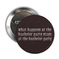 "At the Bachelor Party 2.25"" Button (10 pack)"