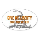 Don't Give Me Debt Oval Sticker