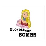 Blondes not Bombs Small Poster