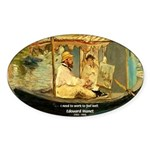 French Painter Manet Quote Oval Sticker