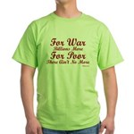 War is Expensive Green T-Shirt