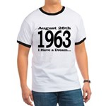 I Have a Dream - August 28 1963 - History Clothing & Gifts - Men's Ringer T-shirt