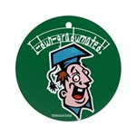 Hilarious Graduation Gift Ornament (Round)