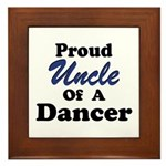 Uncle of a Dancer Framed Tile