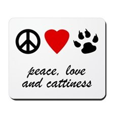 Peace, Love, Cattiness Mousepad