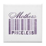 Priceless Mothers Tile Coaster