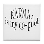 Karma is my Co-pilot Tile Coaster