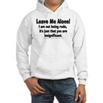 Leave Me Alone! Hooded Sweatshirt
