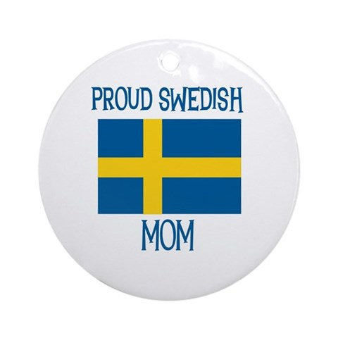 Proud Swedish Mom Ornament (Round)