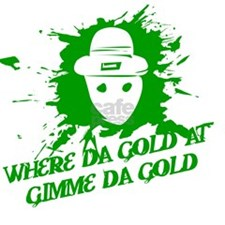 Where Da Gold At Gimme Da G Decal