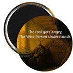 "Fool Angry Wise Understand 2.25"" Magnet (100 pack)"