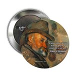 "Cezanne Emotion Artistic Quote 2.25"" Button (100 p"