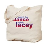 i want to Dance with Lacey Tote Bag