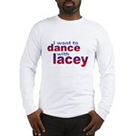 i want to Dance with Lacey Long Sleeve T-Shirt
